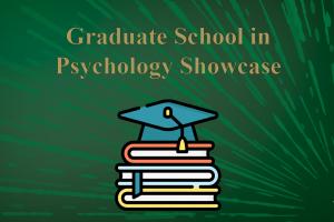 Graduate School in Psychology Showcase 2021